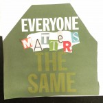 Collage poster with text Everyone matter the same