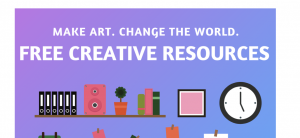 Text on a purple background saying'Make Art, Change the World. Creative Resources.'